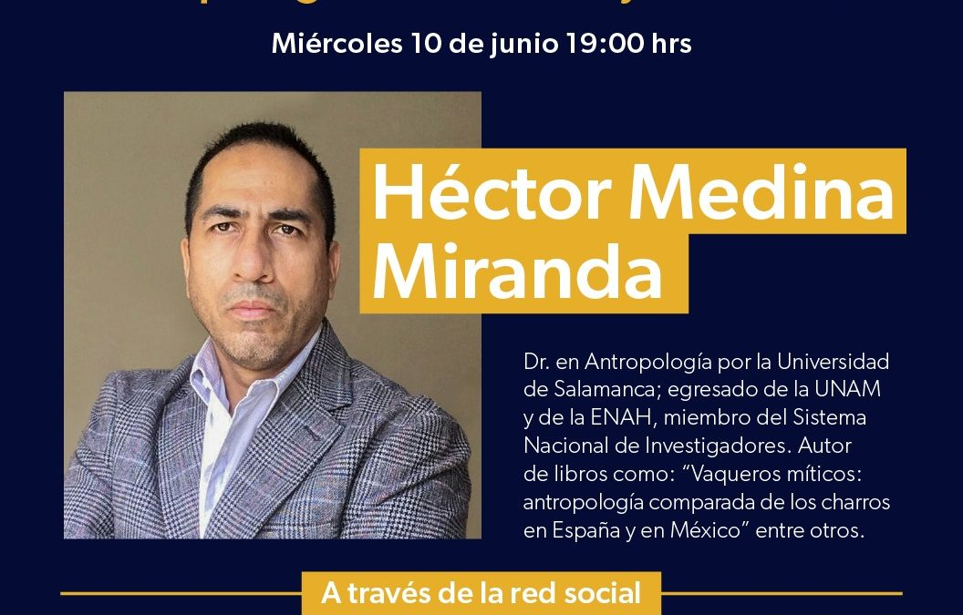 """Próximo miércoles 10 de junio, a través de la Red Social SoyTaurin@: Video-Conferencia con Hector Medina Miranda, """"Antropología de los Festejos Taurinos"""""""