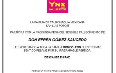 La Familia de Tauromaquia Mexicana San Luis Potosí, participa con la profunda pena del sensible fallecimiento de Don Efrén Gómez Saucedo