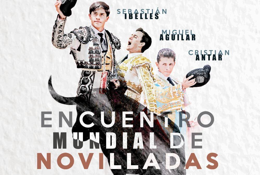 Encuentro Mundial de Novilladas: Sebastián Ibelles, Miguel Aguilar & Cristian Antar. 21 nov. Ganadería Barralva.