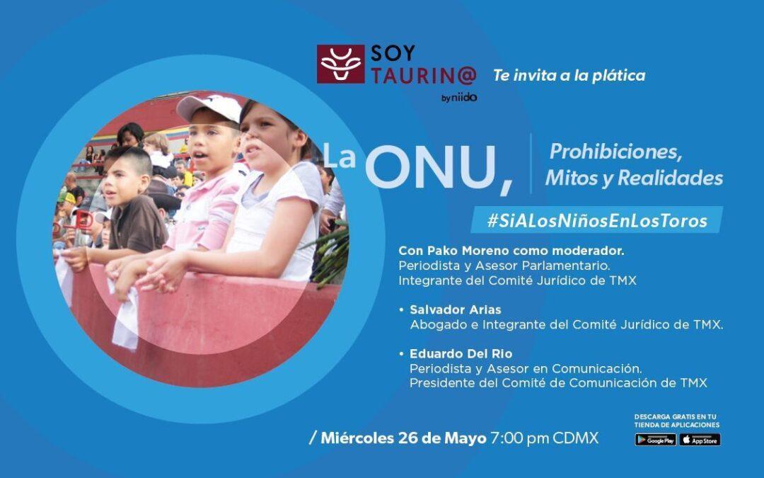 """Soy Taurino te invita a la plática """"LA ONU, Prohibiciones, Mitos y Realidades"""" en este #MiercolesDeSoyTaurinoTv"""