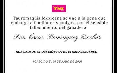 Tauromaquia Mexicana se une a la pena que embarga a familiares y amigos por el sensible fallecimiento del ganadero Don Óscar Domínguez Escobar