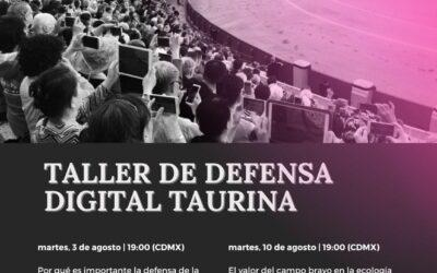 ¡HOY! – Taller de Defensa Digital Taurina 📲💻