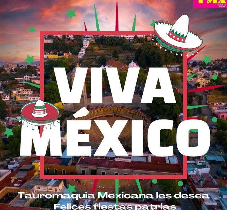 Tauromaquia Mexicana les desea felices fiestas patrias ¡Viva México!